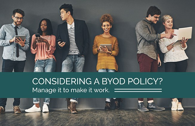 Considering a Bring Your Own Device Policy? Here's how to make it work…