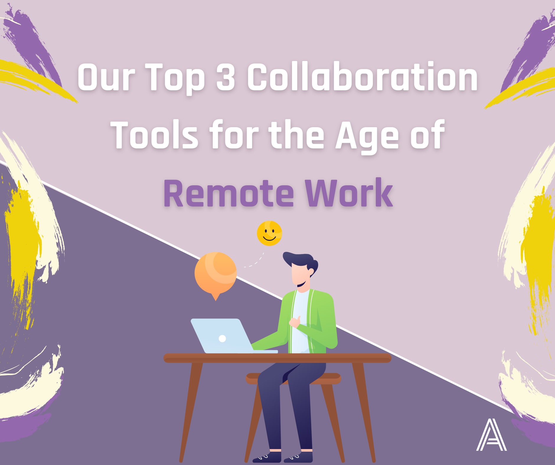 Our Top 3 Collaboration Tools for the Age of Remote Work