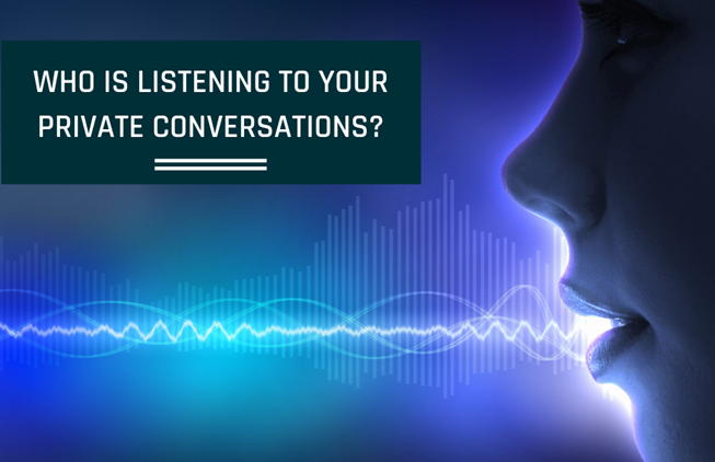 Data Privacy: Who is listening to your private conversations?