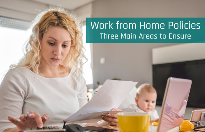 Work From Home Policies: Have You Covered the 3 Main Essentials?